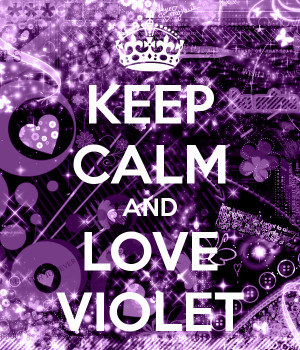 KEEP CALM AND LOVE VIOLET