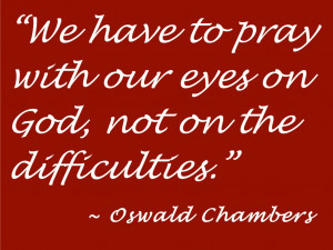 quotes here are just a few of the greatest of oswald chamber s quotes ...
