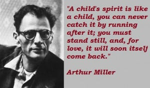 Arthur Miller' Quotes (Author of The Crucible)