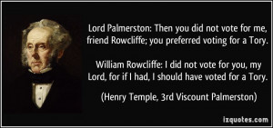 Then you did not vote for me, friend Rowcliffe; you preferred voting ...
