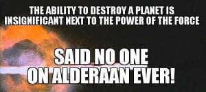 Alderaan, Star Wars, Power of the force.