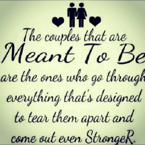 We are meant to be...