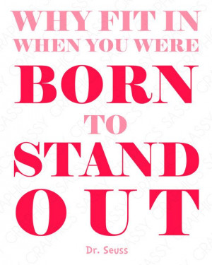 Dr Seuss Born To Stand Out Quote - Girl, Pink, White, Printable ...