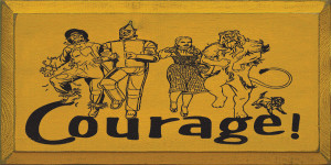 Courage (With Wizard Of Oz Characters)