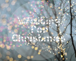 christmas, december, quotes, snow, waiting for christmas