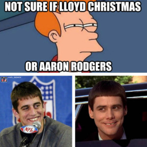 Aaron Rodgers = Lloyd Christmas Meme