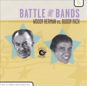 attle of the ands Herman Vs. Rich Woody Herman,uddy Rich ...