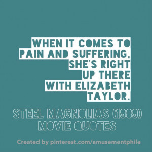 Steel Magnolias' quotes - Truvy