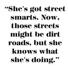 ... my fellow Small Town, Farm, and Country girls! Love this quote! More