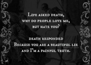life asked death beautiful lie painful truth - Lowbird.com - Der lowe ...