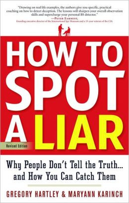 How to Spot a Liar, Revised Edition: Why People Don't Tell the Truth ...