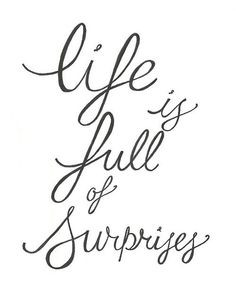 Life is full of surprises #Quote