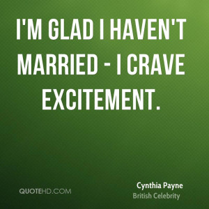 cynthia-payne-celebrity-quote-im-glad-i-havent-married-i-crave.jpg