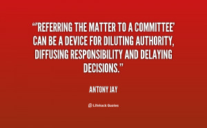 Referring the matter to a committee' can be a device for diluting ...