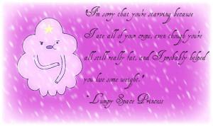 Lumpy Space Princess Quote