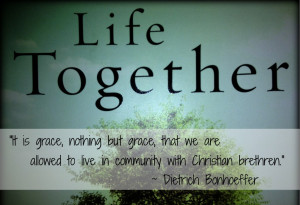 Dietrich Bonhoeffer Life Together Grace Quote Book Review