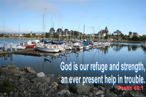 God Is Our Refuge Ans Strength, An Ever Present Help In Trouble.