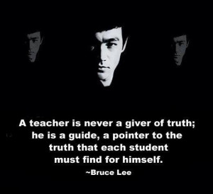 Quote on the role of a teacher by Bruce Lee