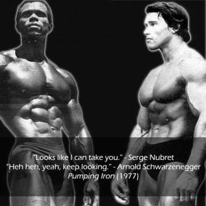 Serge Nubret and Arnold Schwarzenegger quotes