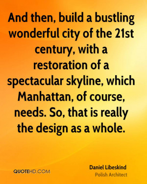 And then, build a bustling wonderful city of the 21st century, with a ...