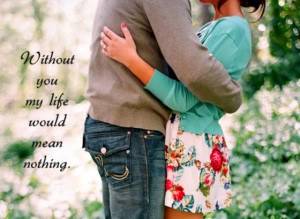 without-you-my-life-would-mean-nothing-sayings-quotes-pictures.jpg