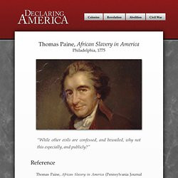 Paine, African Slavery in America, 1775. Thomas Paine, African Slavery ...
