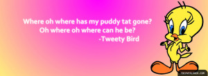 Click below to upload this Tweety Bird Quote Cover!