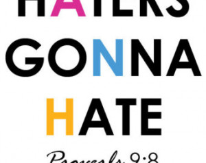 Haters Gonna Hate Bible Verse