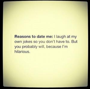 Reasons to date me haha