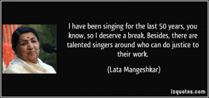 Quotes From Famous Singers I have been singing for the