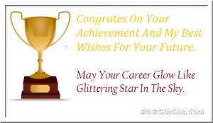 Congrats On Your Achievement And My Best Wishes For Your Future.May ...