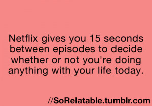 quote life relate netflix relatable