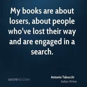 My books are about losers, about people who've lost their way and are ...