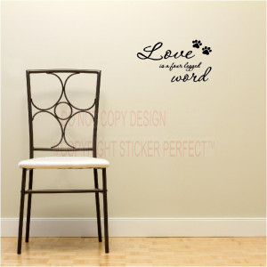 Home / Vinyl Wall Decals / Quotes / Love is a four legged word dog cat ...