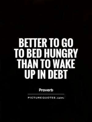 Money Quotes Wake Up Quotes Proverb Quotes Hungry Quotes Poor Quotes ...