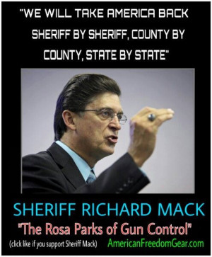 Sheriff Richard Mack quote We The People.. need more people like this.