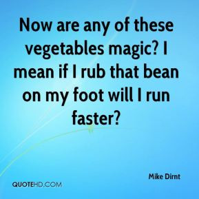 Mike Dirnt - Now are any of these vegetables magic? I mean if I rub ...