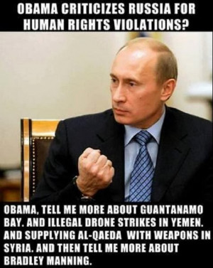 Vladimir Putin Quotes Vladimir putin: obama, tell me