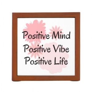 Positive Mind, Positive Vibe, Positive Life Quote Pencil/Pen Holder
