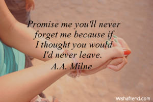 Thinking Of You Friend Quotes Promise me you'll never forget