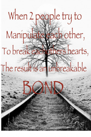 heart or hurt them no matter what, and really being manipulative ...