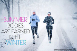 Runner Things #1187: Summer bodies are earned in the winter.
