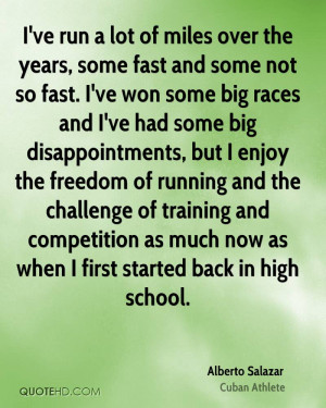 ... competition as much now as when I first started back in high school