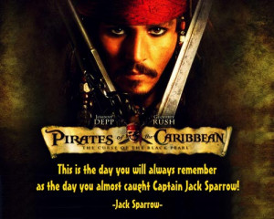 ... always remember as the day you almost caught Captain Jack Sparrow