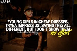 Rapper, tyga, quotes, sayings, young girls, dresses
