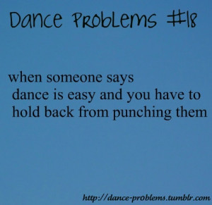 Funny Ballet Quotes When someone says dance is