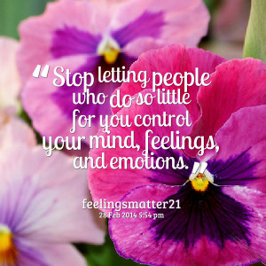 Quotes Picture: stop letting people who do so little for you control ...
