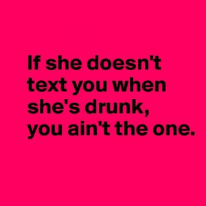 If she doesn't text you...