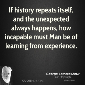 If history repeats itself, and the unexpected always happens, how ...