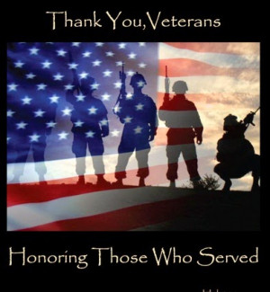 Thank You, Veterans , We honoring those who served.